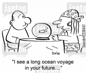 'I see a long ocean voyage in your future....'